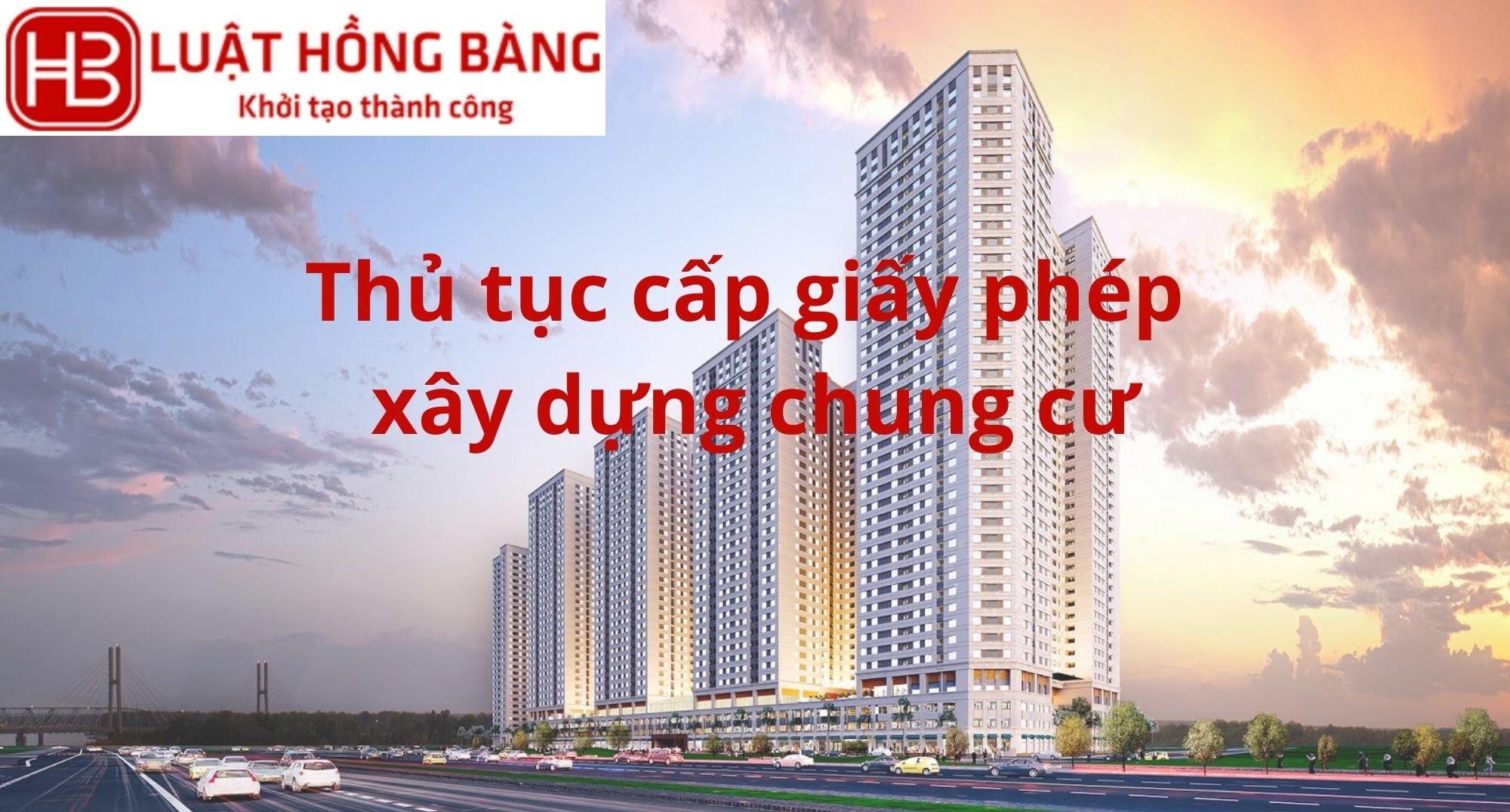 Thủ tục cấp giấy phép xây dựng chung cư